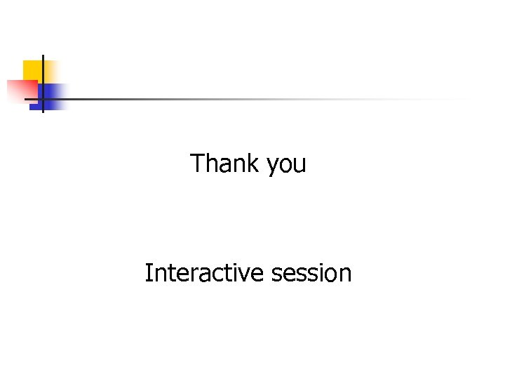 Thank you Interactive session