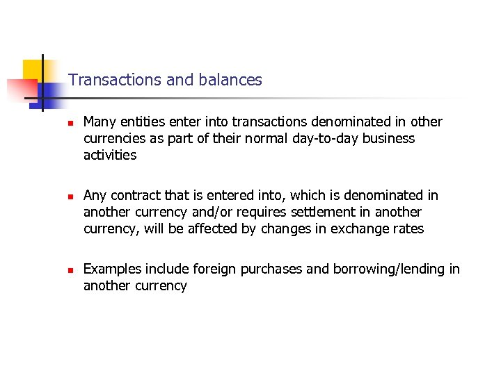 Transactions and balances n n n Many entities enter into transactions denominated in other