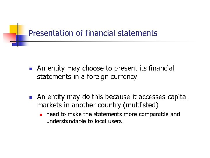 Presentation of financial statements n n An entity may choose to present its financial