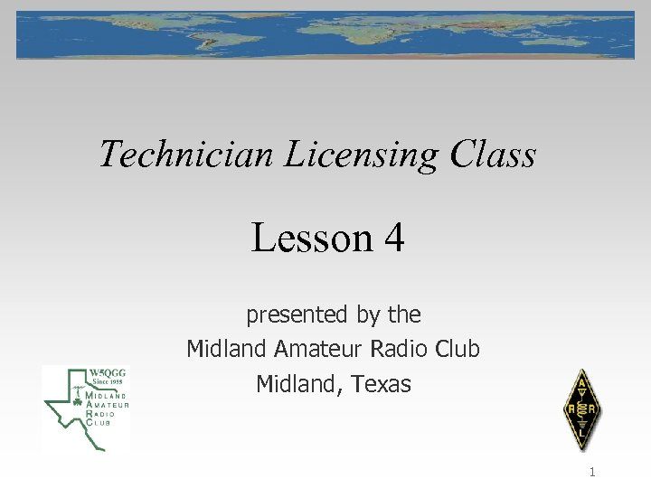 Technician Licensing Class Lesson 4 presented by the Midland Amateur Radio Club Midland, Texas