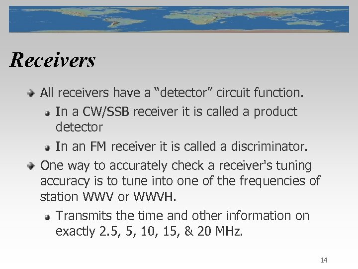 "Receivers All receivers have a ""detector"" circuit function. In a CW/SSB receiver it is"