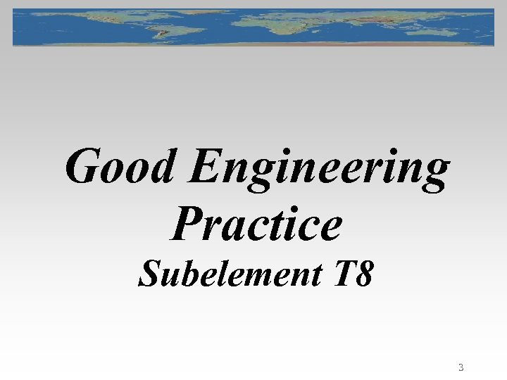 Good Engineering Practice Subelement T 8 3