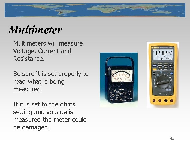 Multimeters will measure Voltage, Current and Resistance. Be sure it is set properly to