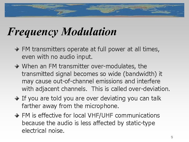 Frequency Modulation FM transmitters operate at full power at all times, even with no