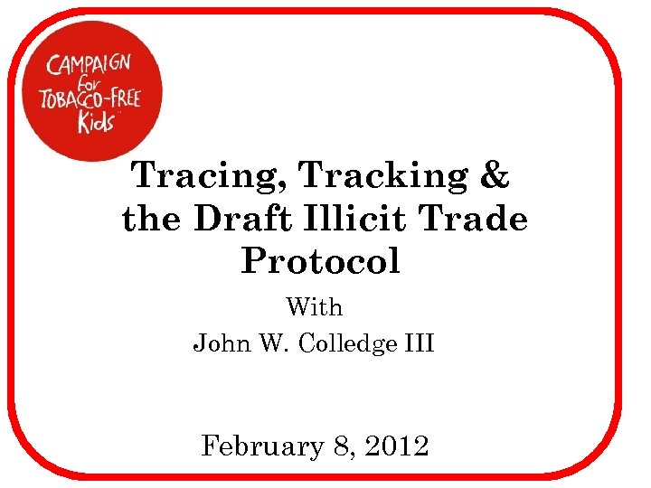 Tracing, Tracking & the Draft Illicit Trade Protocol With John W. Colledge III February