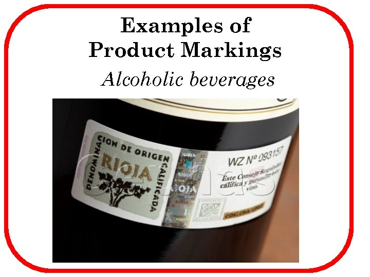 Examples of Product Markings Alcoholic beverages