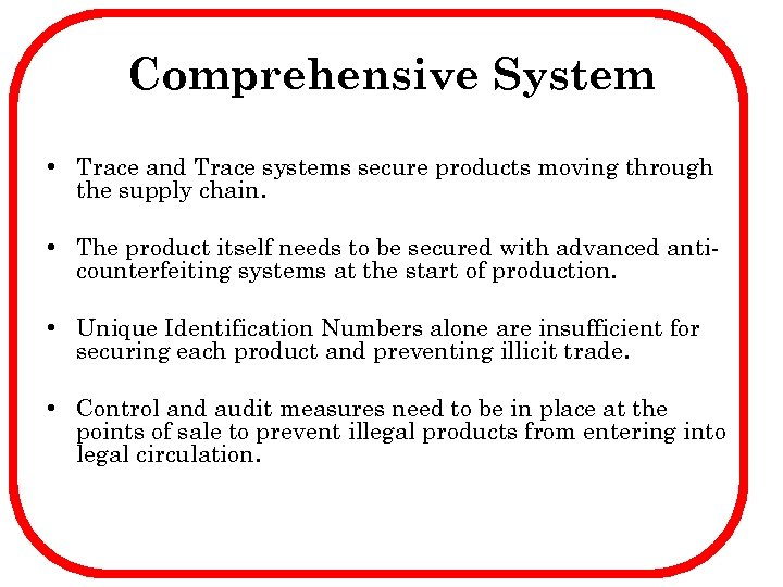 Comprehensive System • Trace and Trace systems secure products moving through the supply chain.