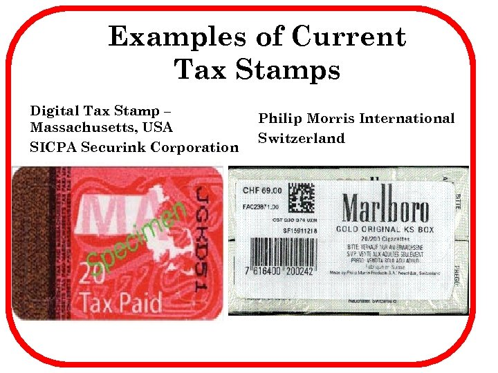 Examples of Current Tax Stamps Digital Tax Stamp – Massachusetts, USA SICPA Securink Corporation