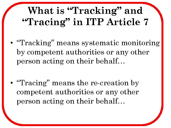 "What is ""Tracking"" and ""Tracing"" in ITP Article 7 • ""Tracking"" means systematic monitoring"