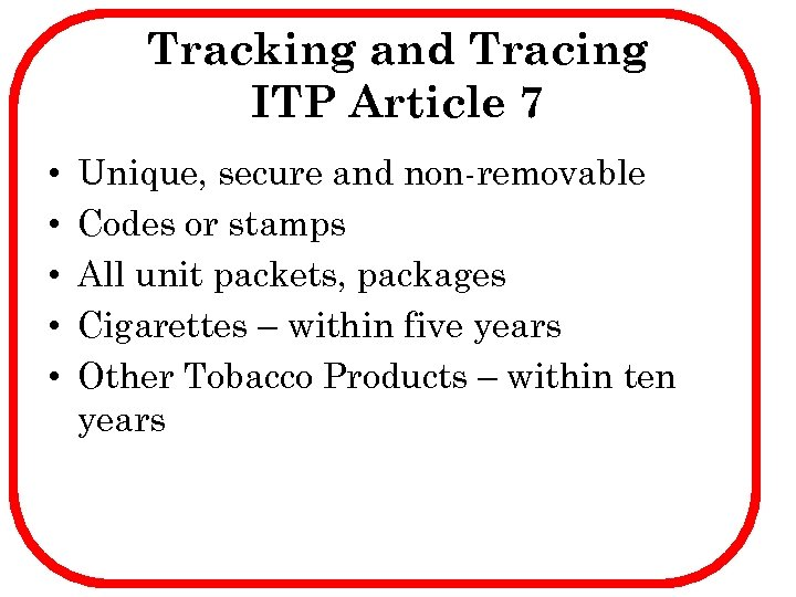 Tracking and Tracing ITP Article 7 • • • Unique, secure and non-removable Codes