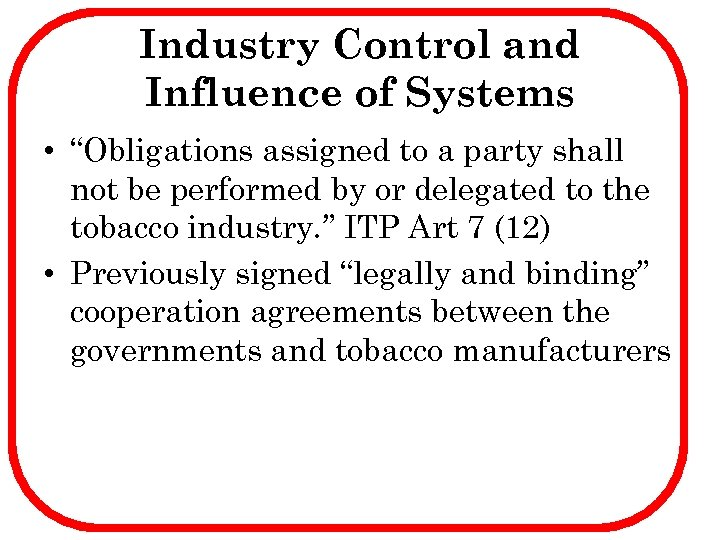 "Industry Control and Influence of Systems • ""Obligations assigned to a party shall not"