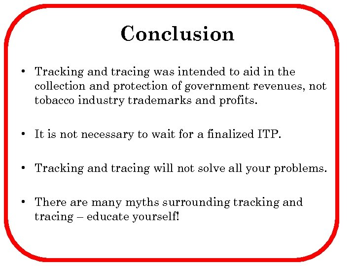 Conclusion • Tracking and tracing was intended to aid in the collection and protection