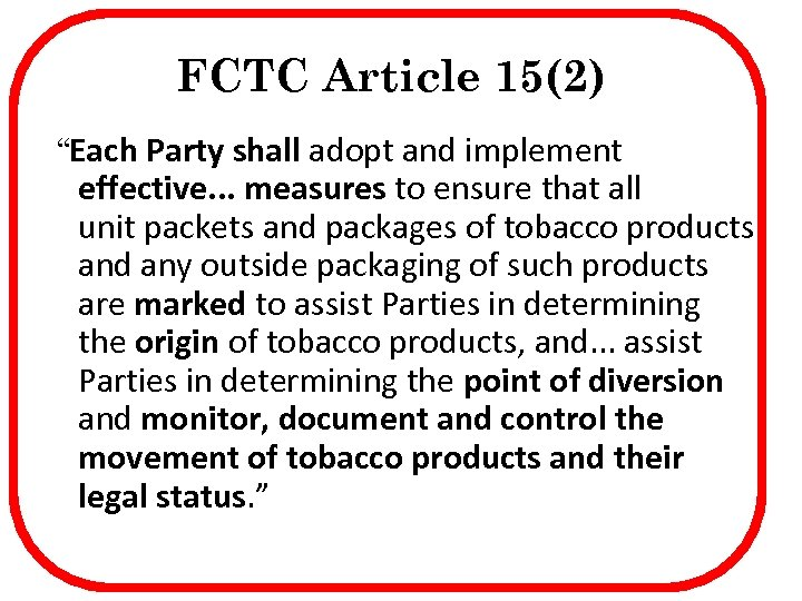 "FCTC Article 15(2) ""Each Party shall adopt and implement effective. . . measures to"