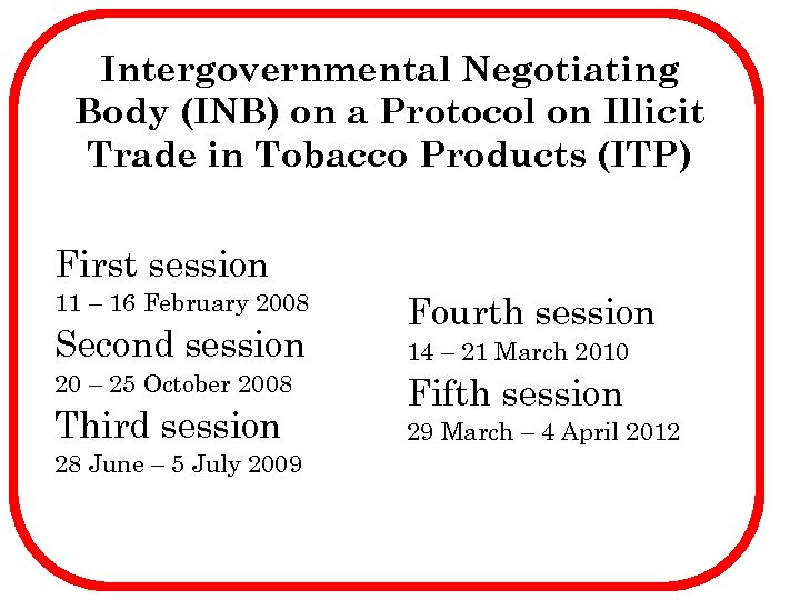 Intergovernmental Negotiating Body (INB) on a Protocol on Illicit Trade in Tobacco Products (ITP)