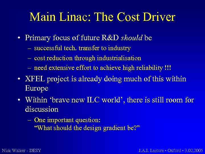 Main Linac: The Cost Driver • Primary focus of future R&D should be –