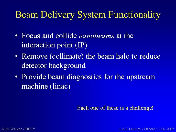 Beam Delivery System Functionality • Focus and collide nanobeams at the interaction point (IP)