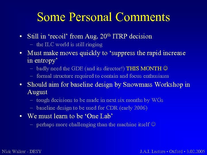 Some Personal Comments • Still in 'recoil' from Aug. 20 th ITRP decision –