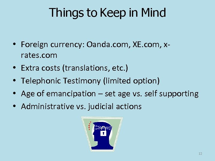 Things to Keep in Mind • Foreign currency: Oanda. com, XE. com, xrates. com