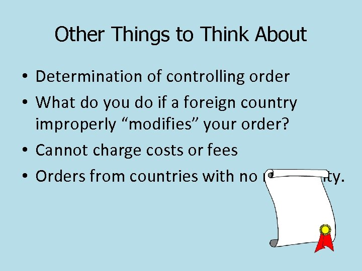 Other Things to Think About • Determination of controlling order • What do you