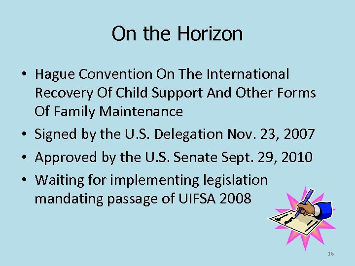 On the Horizon • Hague Convention On The International Recovery Of Child Support And