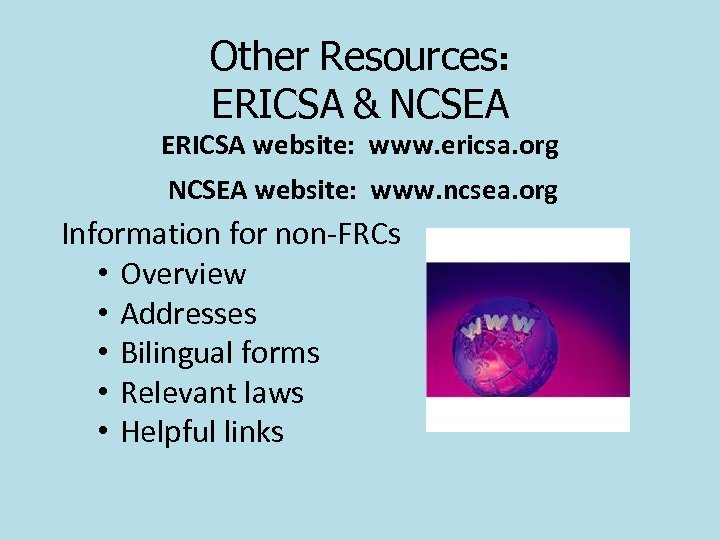 Other Resources: ERICSA & NCSEA ERICSA website: www. ericsa. org NCSEA website: www. ncsea.