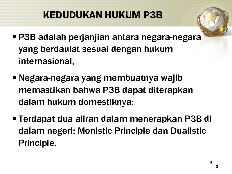 KEDUDUKAN HUKUM P 3 B § P 3 B adalah perjanjian antara negara-negara yang