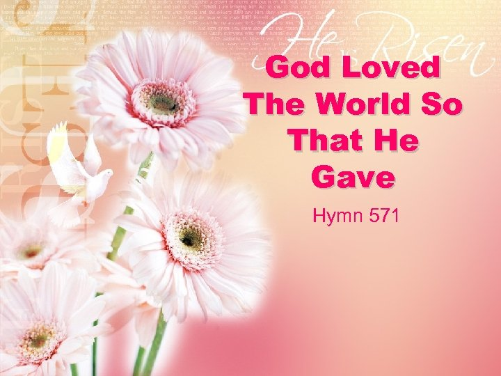 God Loved The World So That He Gave Hymn 571