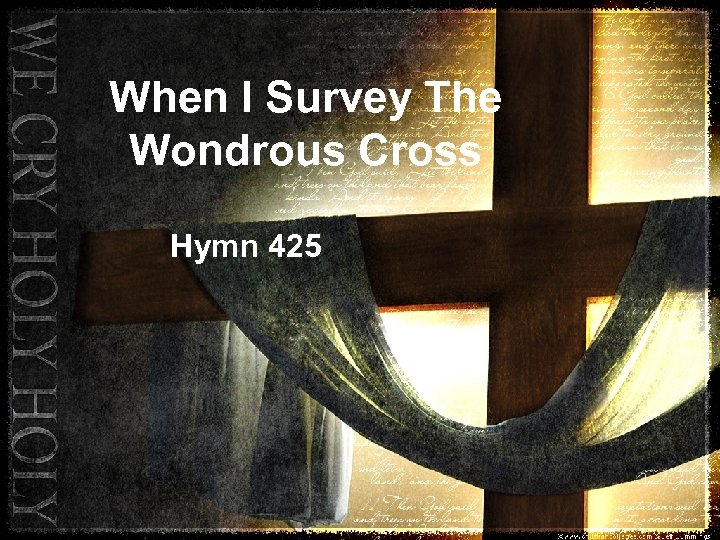 When I Survey The Wondrous Cross Hymn 425