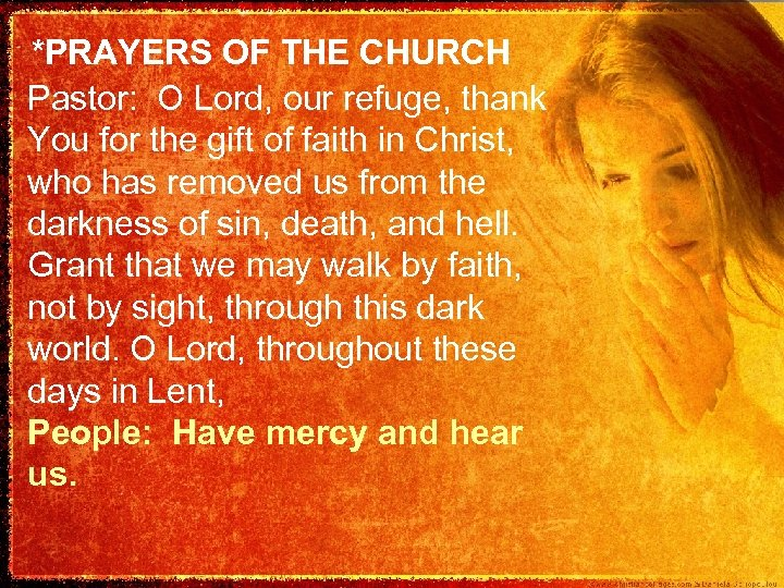 *PRAYERS OF THE CHURCH Pastor: O Lord, our refuge, thank You for the gift