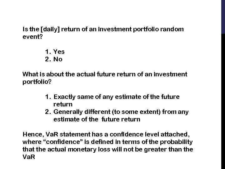 Is the [daily] return of an investment portfolio random event? 1. Yes 2. No
