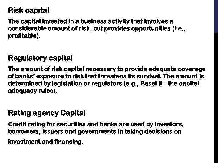 Risk capital The capital invested in a business activity that involves a considerable amount