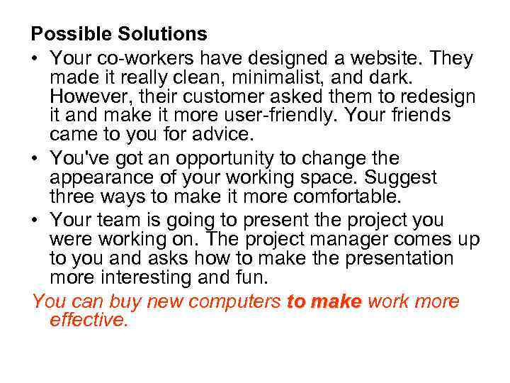 Possible Solutions • Your co-workers have designed a website. They made it really clean,