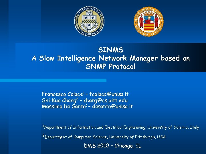 SINMS A Slow Intelligence Network Manager based on SNMP Protocol Francesco Colace 1 –