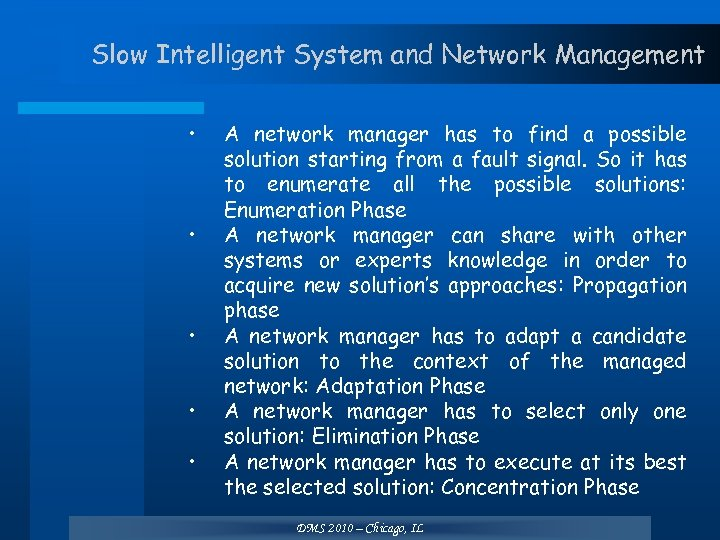 Slow Intelligent System and Network Management • • • A network manager has to