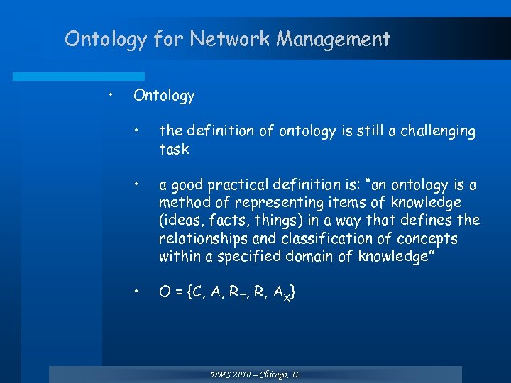 Ontology for Network Management • Ontology • the definition of ontology is still a
