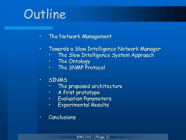 Outline • The Network Management • Towards a Slow Intelligence Network Manager • The