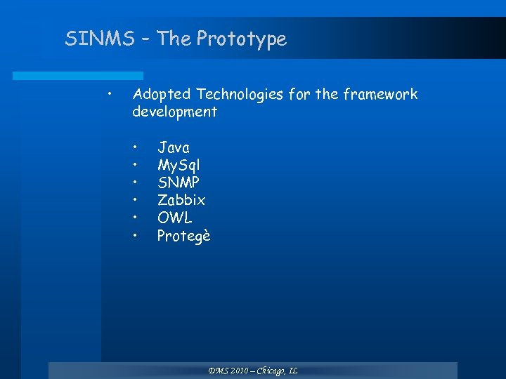 SINMS – The Prototype • Adopted Technologies for the framework development • • •