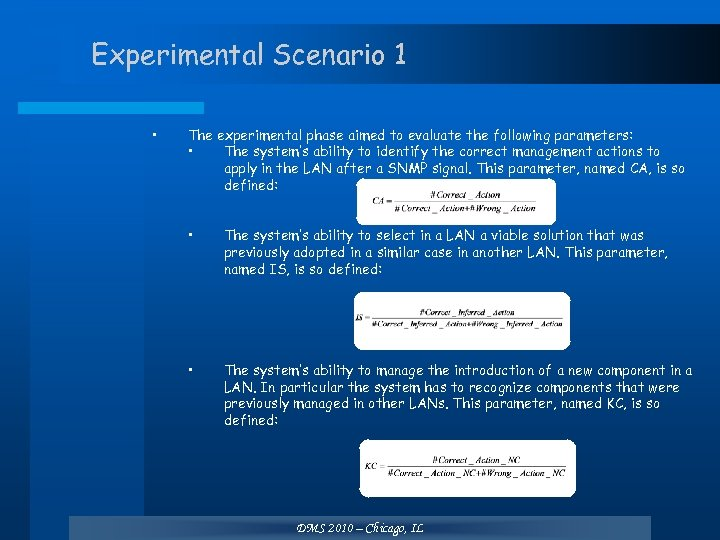 Experimental Scenario 1 • The experimental phase aimed to evaluate the following parameters: •