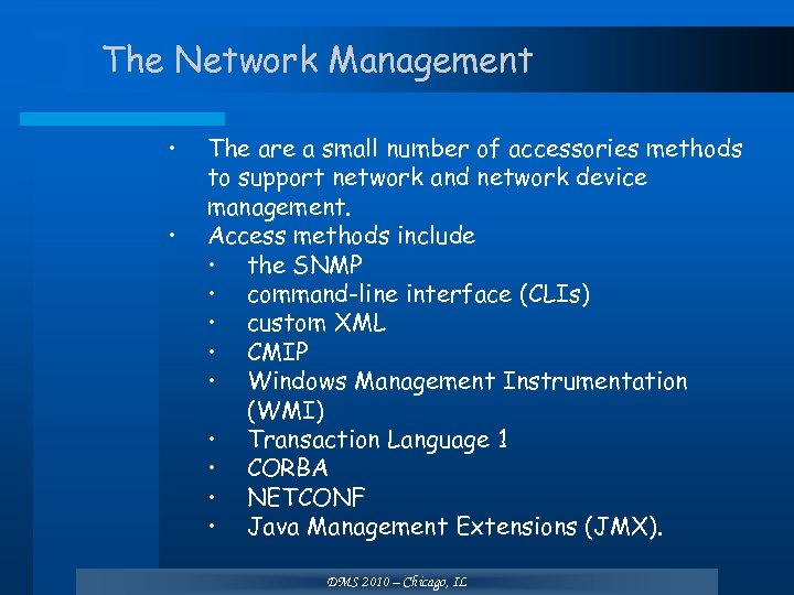The Network Management • • The are a small number of accessories methods to