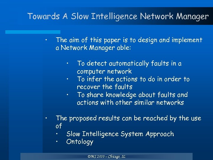 Towards A Slow Intelligence Network Manager • The aim of this paper is to