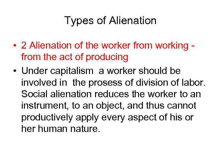 alienation from the workplace essay Question ask the workplace doctors about sexual discrmination: he eventually gave the issue to our hr representative who handed it off to our eeoc currently, hr and our eeoc branch are reviewing their findings i guess my question is would be, am i on the right path with workplace alienation.