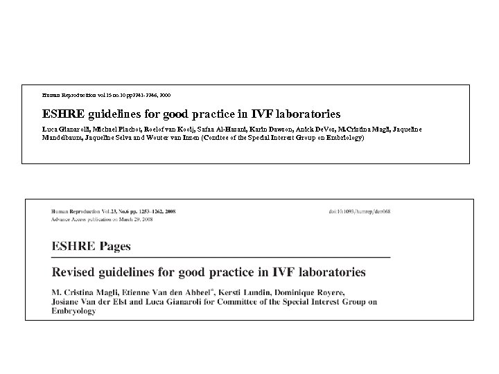 Human Reproducttion vol. 15 no. 10 pp 2241 -2246, 2000 ESHRE guidelines for good