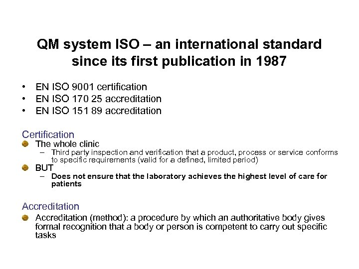 QM system ISO – an international standard since its first publication in 1987 •