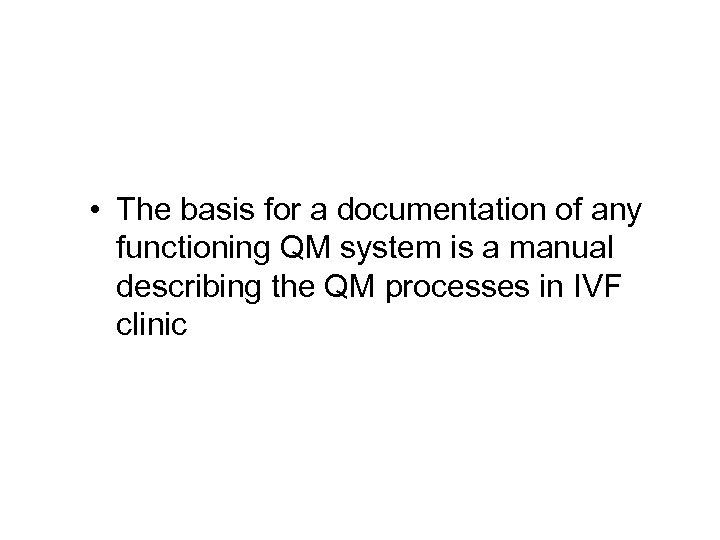 • The basis for a documentation of any functioning QM system is a