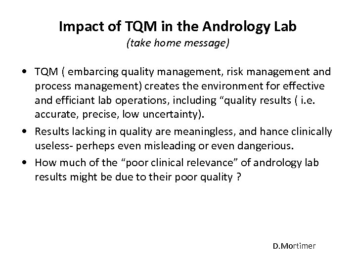 Impact of TQM in the Andrology Lab (take home message) • TQM ( embarcing