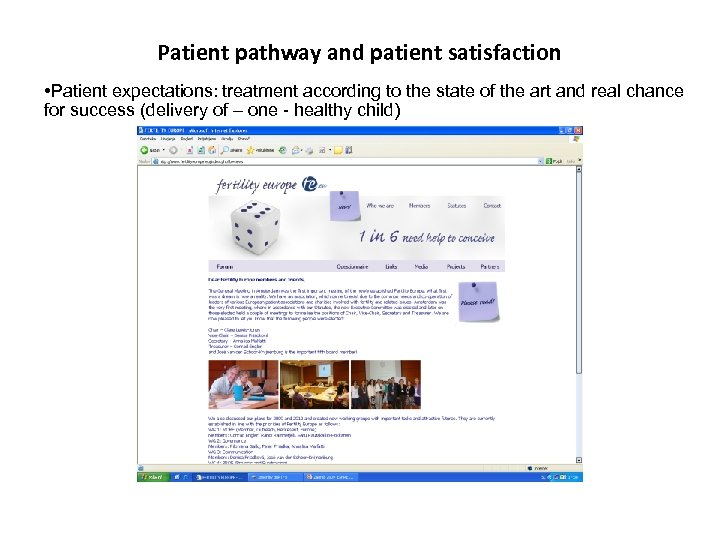 Patient pathway and patient satisfaction • Patient expectations: treatment according to the state of