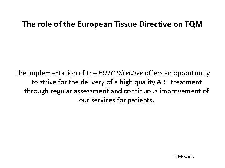 The role of the European Tissue Directive on TQM The implementation of the EUTC
