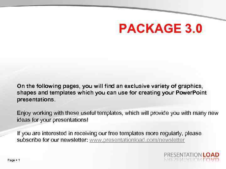 PRESENTATION PACKAGE 3. 0 for your professional PPT Presentations On the following pages, you