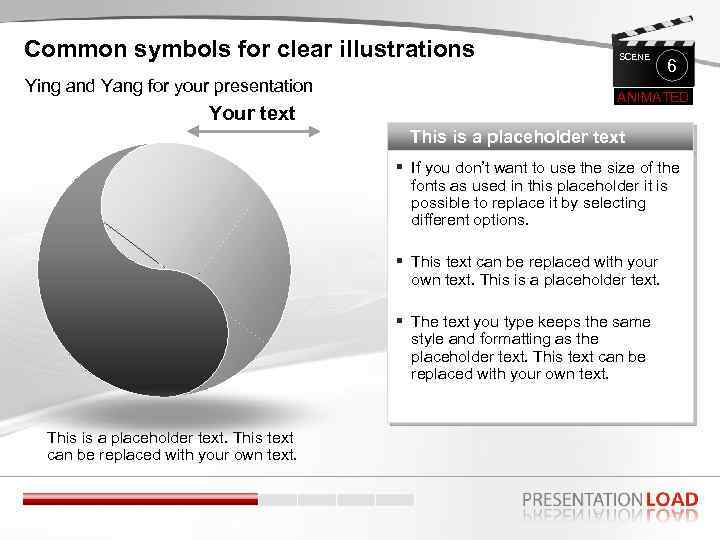 Common symbols for clear illustrations Ying and Yang for your presentation Your text SCENE