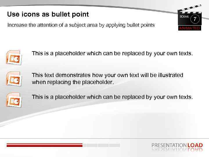 Use icons as bullet point Increase the attention of a subject area by applying